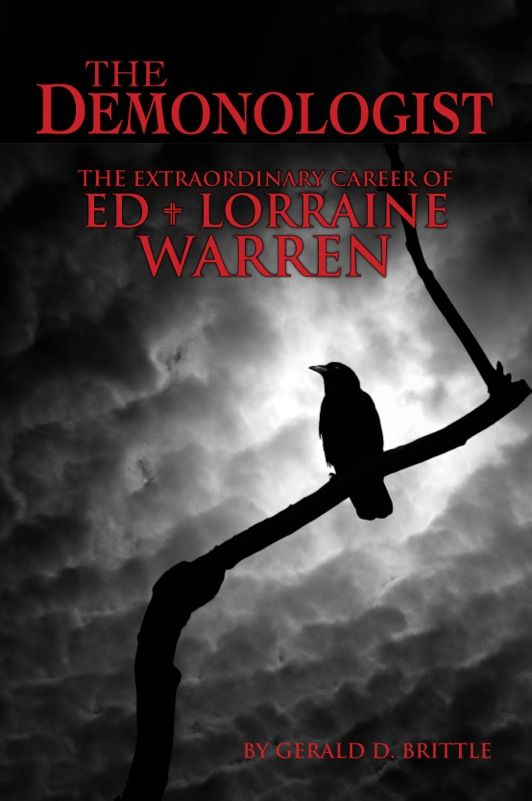 The Deomonologist: The Extraordinary Career of Ed and Lorraine Warren