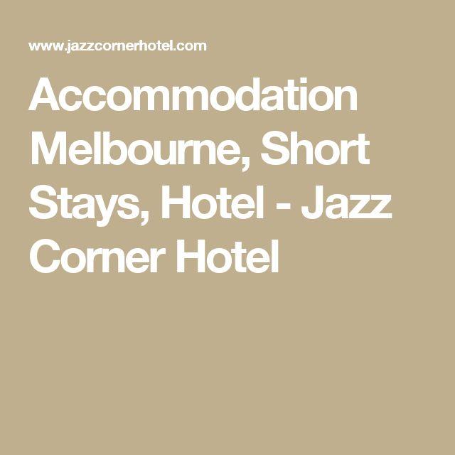 Accommodation Melbourne, Short Stays, Hotel - Jazz Corner Hotel