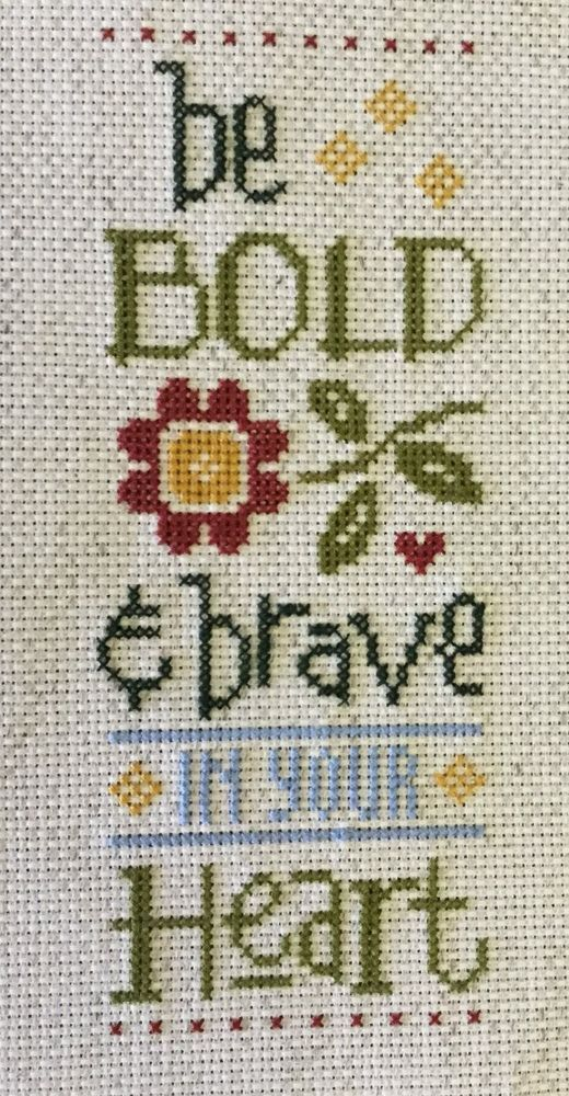 completed cross stitch Lizzie Kate Be Bold & Brave in your HEART