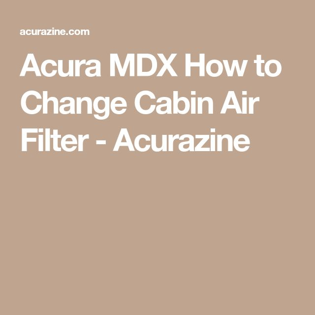Acura MDX How to Change Cabin Air Filter - Acurazine