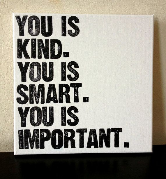 12x12inch Quote on Canvas  - You is Kind, You is Smart, You is Important - The Help Quote