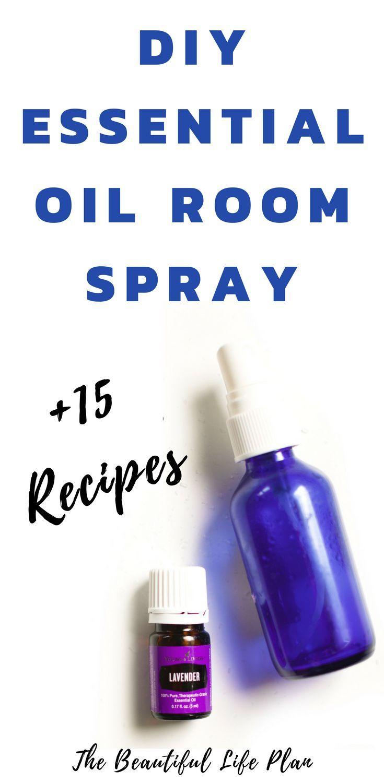 DIY Essential Oil Room Spray + 15 Recipes | Pinterest | Living ...
