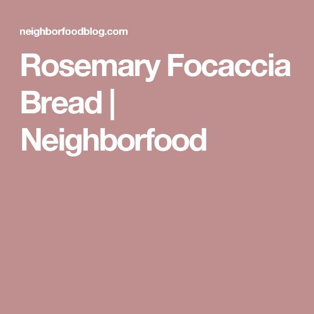 Rosemary Focaccia Bread | Neighborfood