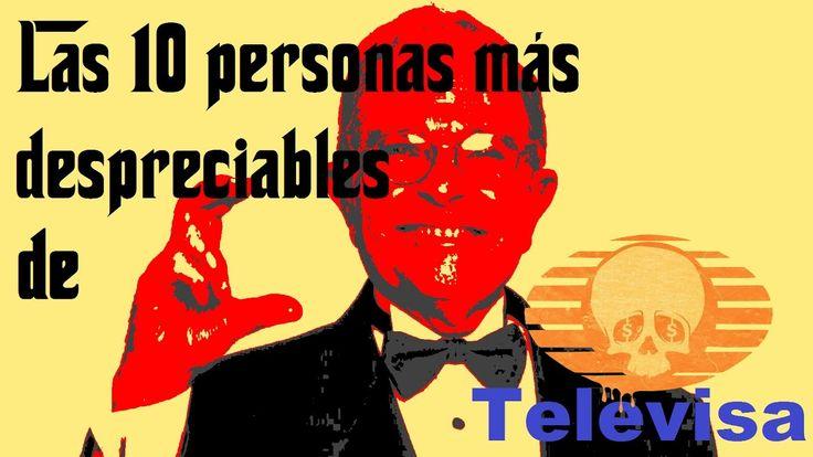 Las 10 personas más despreciables de Televisa