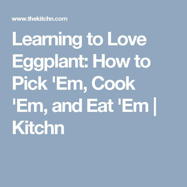 Learning to Love Eggplant: How to Pick 'Em, Cook 'Em, and Eat 'Em | Kitchn