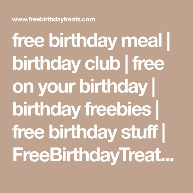 free birthday meal   birthday club   free on your birthday   birthday freebies   free birthday stuff   FreeBirthdayTreats Home
