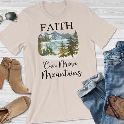 fb9e32f1e Faith Can Move Mountains T-Shirt - Christian Faith Shirts that are  inspirational, Christian