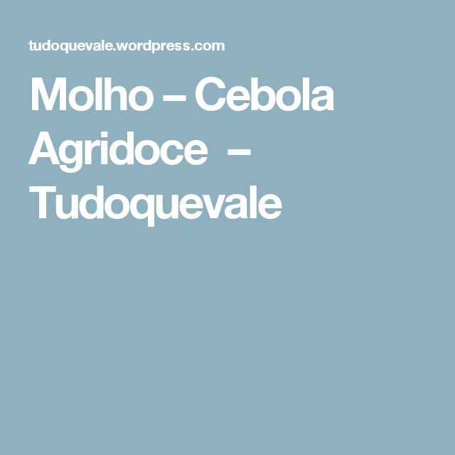 Molho – Cebola Agridoce – Tudoquevale