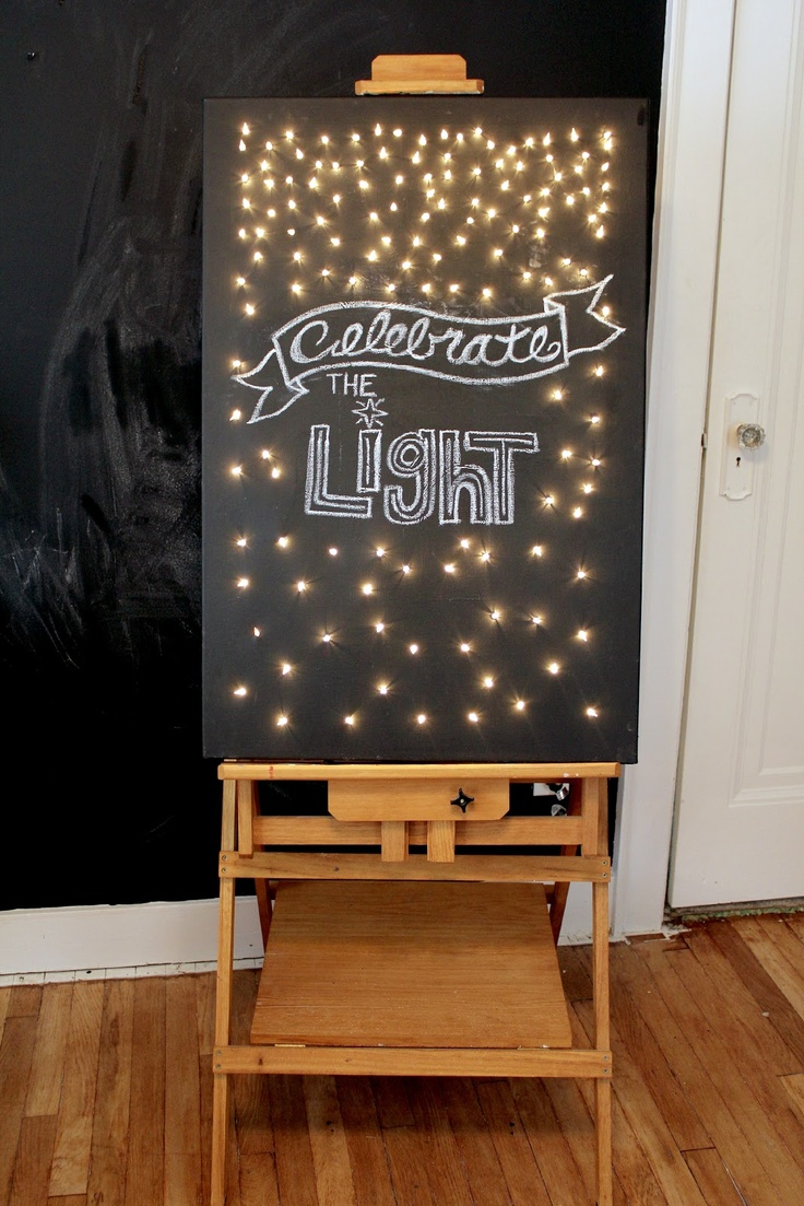 """DIY - Craft: """"Celebrate the Light"""" Canvas or could be a black board with enough holes for the lights, don't like the chalk though...."""