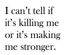 No kidding...Thoughts, Inspiration, Life, Quotes, Stronger, Truths, Kill, So True, Feelings