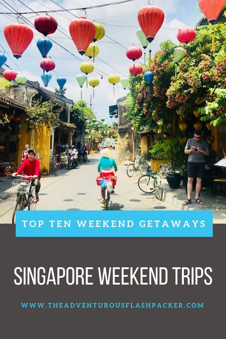 Best Short Trips From Singapore Weekend Getaways With Direct Flights Laos Travel Short Trip Best Weekend Getaways