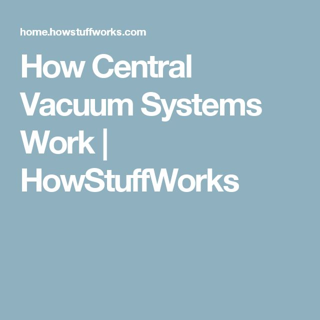 How Central Vacuum Systems Work | HowStuffWorks