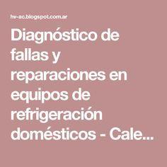 Diagnóstico de fallas y reparaciones en equipos de refrigeración domésticos - Calefacion, Ventilacion y Aire Acondicionado