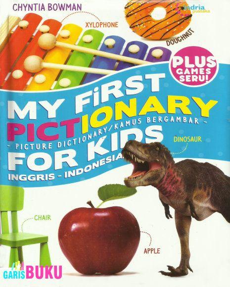 My First Pictionary For Kids Kamus Bergambar Untuk Anak Edisi Terbaru Dan Terlengkap