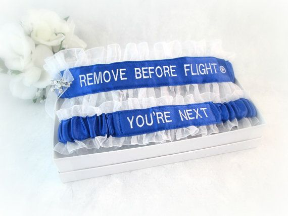 Remove Before Flight� Garter Set - Pilot Garter set - Air Force Wedding Garter set - You're Next Garter - Aviation Garters -Something Blue.