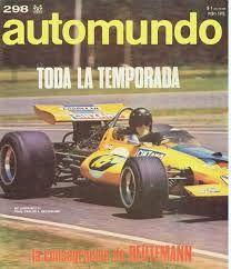 Automundo Magazine - Carlos Reutemann, McLaren M7C (Ecurie Bonnier), Argentine Grand Prix, Non-Championship race, 1971. Chris Amon, winner, Henri Pescarolo, 2nd, and Carlos Reutemann, 3rd, in his very first Formula 1 race.
