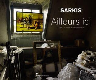 """""""Sarkis. Ailleurs ici"""" 2012"""