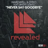 Hardwell & Dyro – Never Say Goodbye (Ft. Bright Lights) by Thissongissick.com on SoundCloud