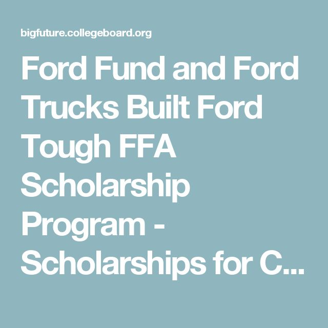 Ford Fund and Ford Trucks Built Ford Tough FFA Scholarship Program - Scholarships for College