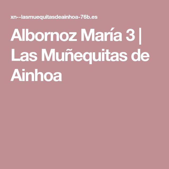 Albornoz María 3 | Las Muñequitas de Ainhoa