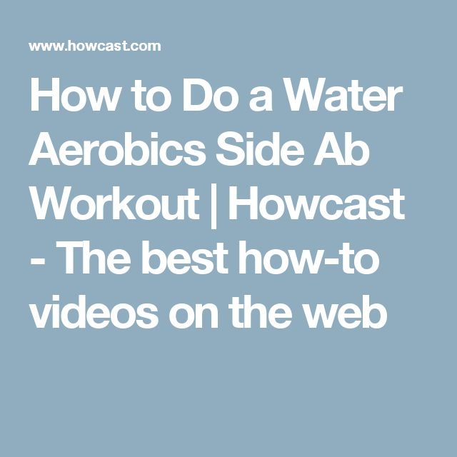 How to Do a Water Aerobics Side Ab Workout | Howcast - The best how-to videos on the web