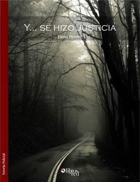 Y... SE HIZO JUSTICIA - Elena Pirrone - Novela Policial