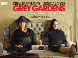 Grey Gardens with Jessica Lange and Drew Barrymore was hard to watch but  Jessica Lange was remarkable.