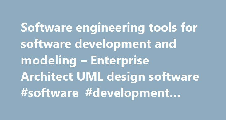 Software engineering tools for software development and modeling – Enterprise Architect UML design software #software #development #professionals http://charlotte.nef2.com/software-engineering-tools-for-software-development-and-modeling-enterprise-architect-uml-design-software-software-development-professionals/  # Modeling Tools for Software Development and Engineering Software Development is a complex and often difficult process requiring the synthesis of many disciplines. From modeling…
