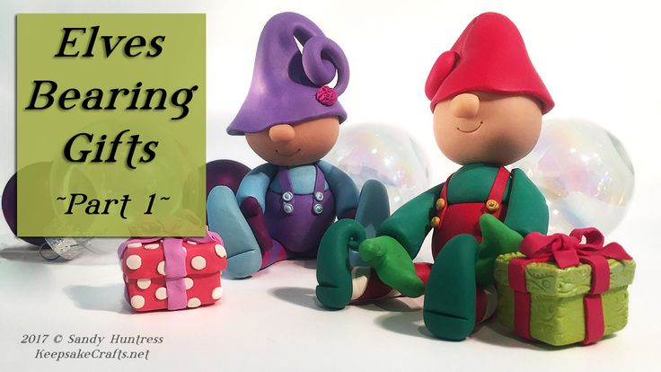 Elves Bearing Gifts-Polymer Clay Christmas Sculpting Elf Figurine Tutorial Part 1 of 2 videos by Sandy Huntress-KeepsakeCrafts.net