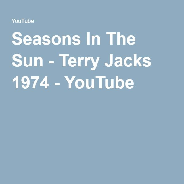 Seasons In The Sun - Terry Jacks 1974 - YouTube