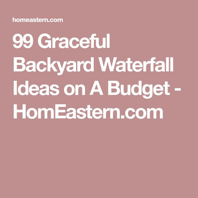 99 Graceful Backyard Waterfall Ideas on A Budget - HomEastern.com