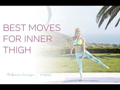 NEW! Best Moves For Inner Thigh | Rebecca Louise - YouTube