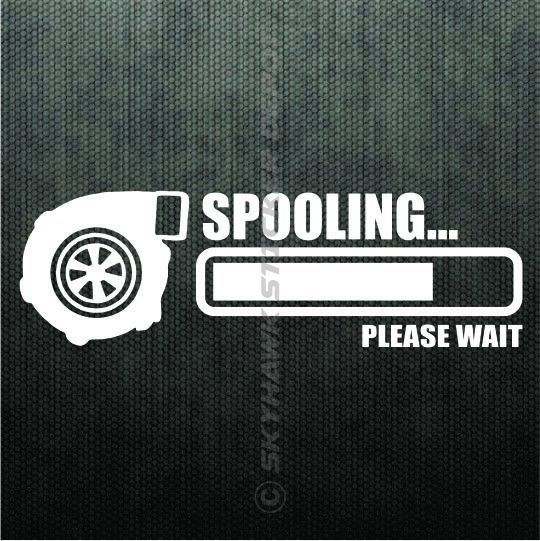 Spooling please wait funny bumper sticker vinyl decal turbo charge jdm car truck