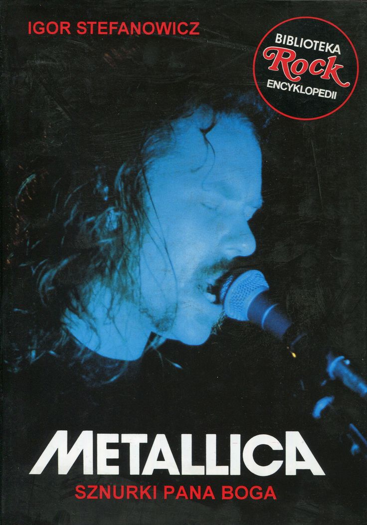 """""""Metallica. Sznurki Pana Boga"""" Igor Stefanowicz Cover by Krystyna Töpfer Book series Biblioteka Rock Encyklopedia Published by Wydawnictwo Iskry 1996"""