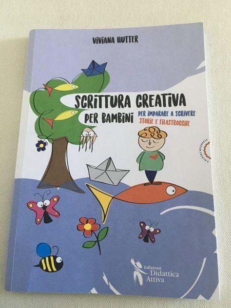 """Creatività: """"Scrittura creativa per bambini"""" - Viviana Hutter - Il Bruco Carolina"""