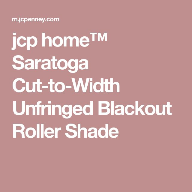 jcp home™ Saratoga Cut-to-Width Unfringed Blackout Roller Shade