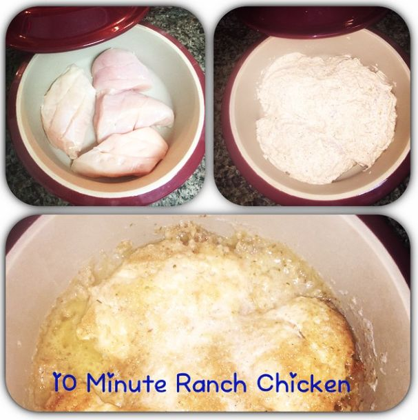 10 Minute Ranch Chicken in the Round Covered Baker from Pampered Chef: 2 Chicken Breast - Mix 1/2 Cup Ranch, 1/2 Cup Italian Breadcrumbs, 2 Tbsp Mayo. Cover Chicken with Mixture and Replace Lid. Cook in Microwave for 10 minutes.