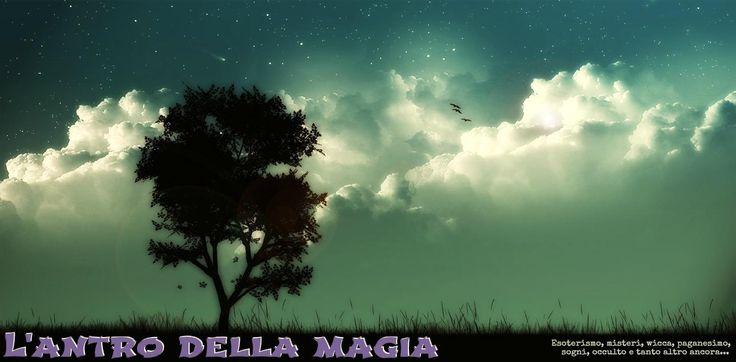 L'antro della magia: Wicca, Magia Nera, Magia rossa, Magia Bianca,Esoterismo,Divinazione,Sogni...