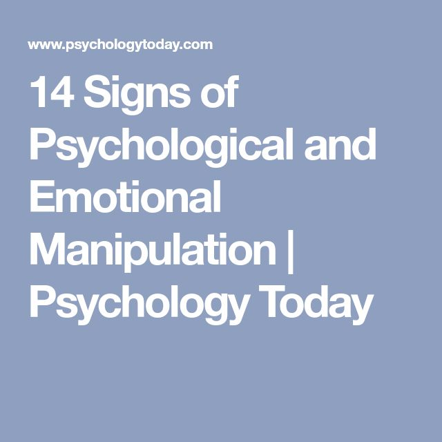14 Signs of Psychological and Emotional Manipulation | Psychology Today