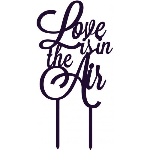 Love is in the Air Acrylic Cake Topper (many colours)