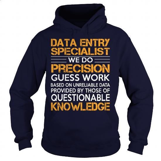 Awesome Tee For Data Entry Specialist - #the first tee #womens sweatshirts. CHECK PRICE => https://www.sunfrog.com/LifeStyle/Awesome-Tee-For-Data-Entry-Specialist-92346104-Navy-Blue-Hoodie.html?60505
