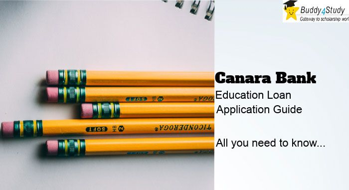 Canara Bank Education Loan Application Process Buddy4study Loan Education How To Apply