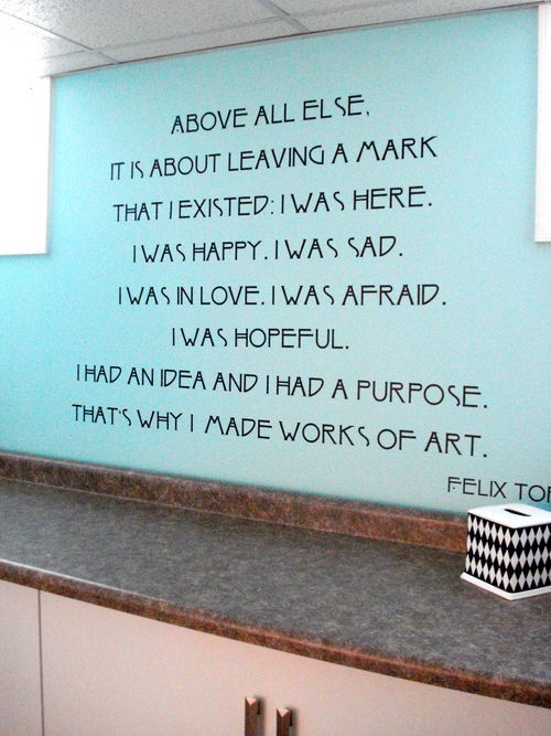 """studio of becolorful.typepad.com -- """"Above all else, it is about leaving a mark that I existed: I was here. I was hungry. I was defeated. I was happy. I was sad. I was in love. I was afraid. I was hopeful. I had an idea and I had a good purpose and that's why I made works of art. """" ― Felix Gonzalez-Torres (Cuban artist)"""
