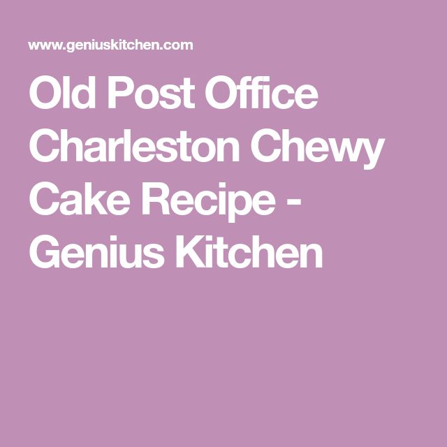 Old Post Office Charleston Chewy Cake Recipe - Genius Kitchen