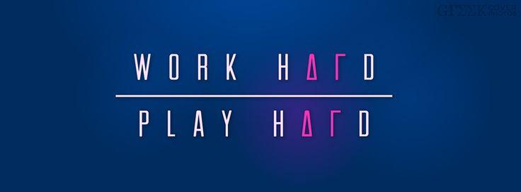 Work hard, Play hard | Greek Cover Photos