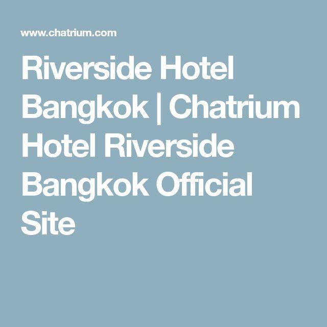 Riverside Hotel Bangkok | Chatrium Hotel Riverside Bangkok Official Site