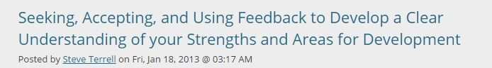 Seeking, Accepting, and Using Feedback to Develop a Clear Understanding of your Strengths and Areas for Development