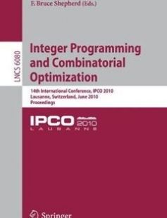 Integer Programming and Combinatorial Optimization 14th International Conference IPCO 2010 Lausanne Switzerland June 9-11 2010 Proceedings free download by Friedrich Eisenbrand ISBN: 9783642130359 with BooksBob. Fast and free eBooks download.  The post Integer Programming and Combinatorial Optimization 14th International Conference IPCO 2010 Lausanne Switzerland June 9-11 2010 Proceedings Free Download appeared first on Booksbob.com.