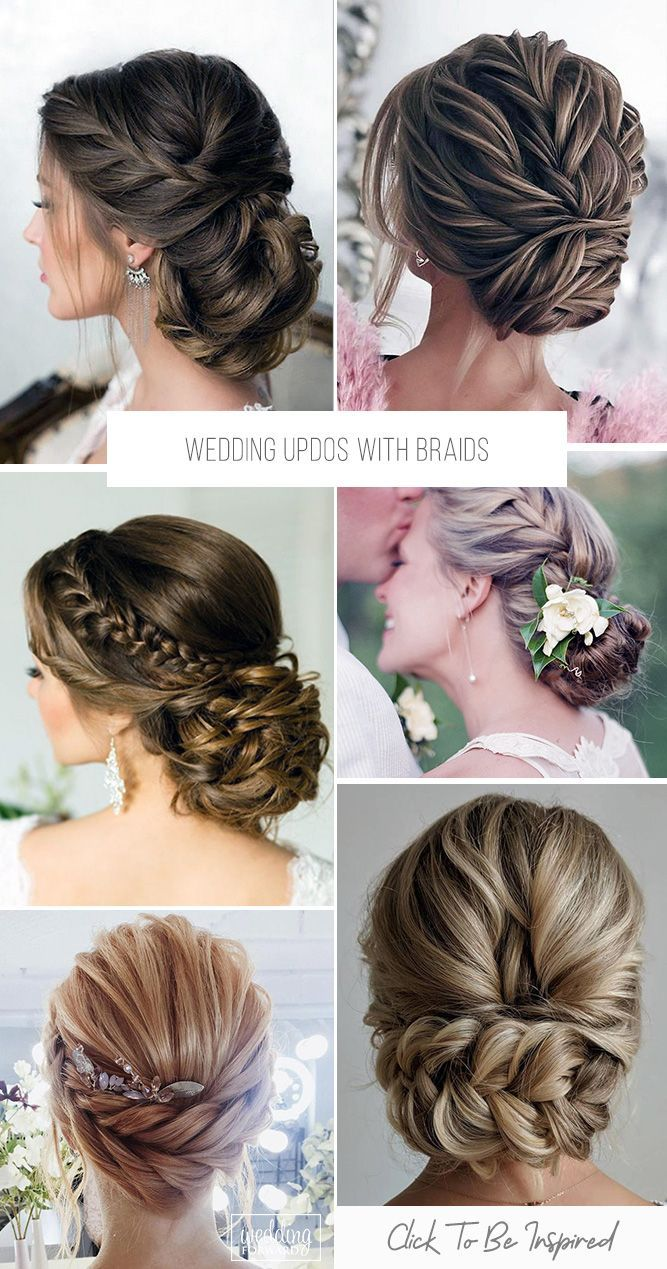 33 Wedding Updos With Braids Wedding Forward Braided Hairstyles Updo Bride Hairstyles Braided Updo