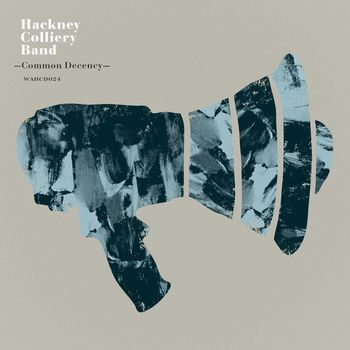 Common Decency, by Hackney Colliery Band
